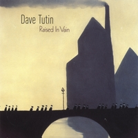 Dave Tutin | Raised In Vain / Afterthought