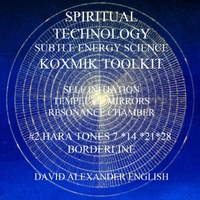 David Alexander English | Spiritual Technology Subtle Energy Science Koxmik Toolkit: #2. Hara Tones 7 14 21 28 Borderline