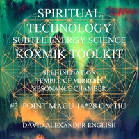 David Alexander English | Spiritual Technology Subtle Energy Science Koxmik Toolkit: #3. Point Magu 14 28 Om Hu