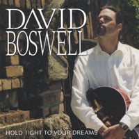 David Boswell | Hold Tight To Your Dreams