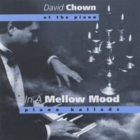 David Chown | In a Mellow Mood (Piano Ballads)