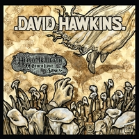 David Hawkins | Hello Mr. Death & Other Love Songs