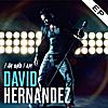 David Hernandez: I Am Who I Am