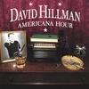 DAVID HILLMAN: Americana Hour