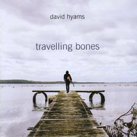 David Hyams | Travelling Bones