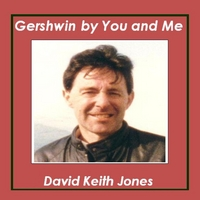 David Keith Jones | Gershwin by You and Me