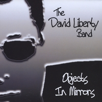 The David Liberty Band | Objects In Mirrors