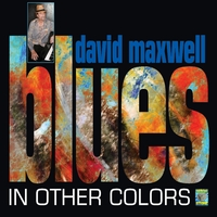 David Maxwell | Blues In Other Colors