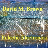 David M. Brown | Eclectic Electronica
