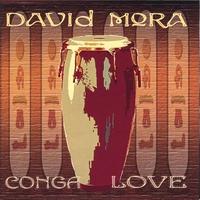 DAVID MORA: Conga Love