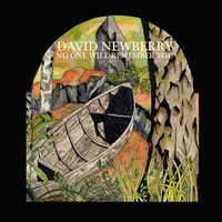 David Newberry | No One Will Remember You