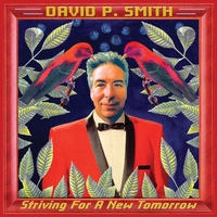 David P. Smith and Dad's Juice | Striving For A New Tomorrow