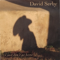David Serby | I Just Don't Go Home
