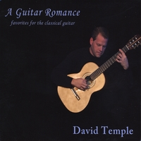 David Temple | A Guitar Romance -- Favorites For The Classical Guitar