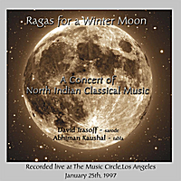 David Trasoff | Ragas For A Winter Moon : Live At The Music Circle, Los Angeles