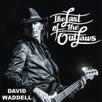 David Waddell | The Last of the Outlaws