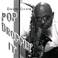 David Davis | Pop Droppin It