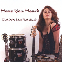 Dawn Maracle | Have You Heard