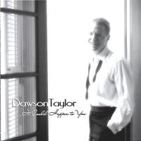 Dawson Taylor | It Could Happen to You