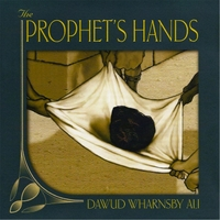 Dawud Wharnsby Ali | The Prophet's Hands