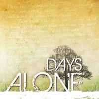 Days Alone: Days Alone