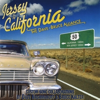 The Dave-Bruce Alliance | Jersey to California