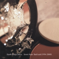 Death Before Disco | Seven Years' Bad Luck (1994-2000)
