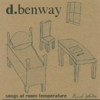 d.benway | Songs At Room Temperature