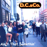 D.C. & Co. | Ain't That Somethin'