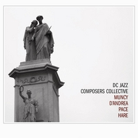 DC Jazz Composers Collective | DC Jazz Composers Collective (feat. Kevin Pace, Bobby Muncy, Gene D'Andrea & Andrew Hare)