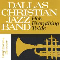 Dallas Jazz Band He S Everything To Me