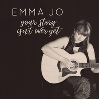 Emma Jo | Your Story Isn't over Yet