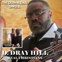 D. Dray Hill | Real Christians