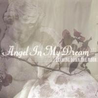 Drawing Down the Moon | Angel in My Dream