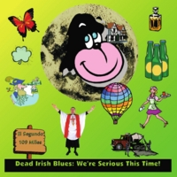Dead Irish Blues | We're Serious This Time!