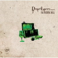 Dead Larry | The Wishing Well EP