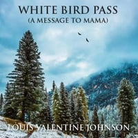 Louis Valentine Johnson | White Bird Pass