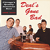 Deal's Gone Bad | Deal's Gone Bad 1998 - 2003