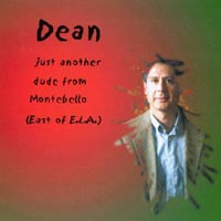 Dean | Just Another dude from Montebello