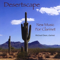 Michael Dean | Desertscape: New Music For Clarinet