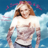 Deanna D'Amico | A Song For Me & You