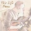 DEAN: This Life