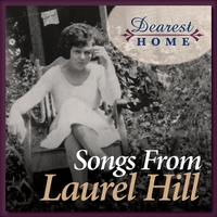 Dearest Home: Songs from Laurel Hill