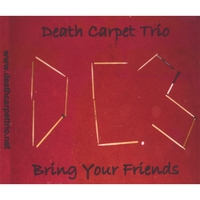 Death Carpet Trio | Bring Your Friends
