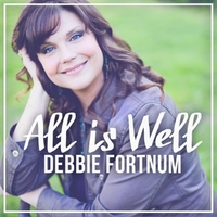 Debbie Fortnum | All Is Well