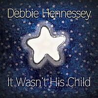 Debbie Hennessey | It Wasn't His Child