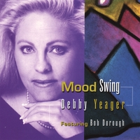 Debby Yeager | Mood Swing