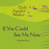 Debi Sander Walker: If You Could See Me Now (Live)