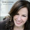 Deb Lyons: Dream a Little