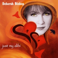 Deborah Bishop: Just My Alibi